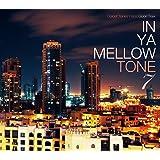 IN YA MELLOW TONE 7