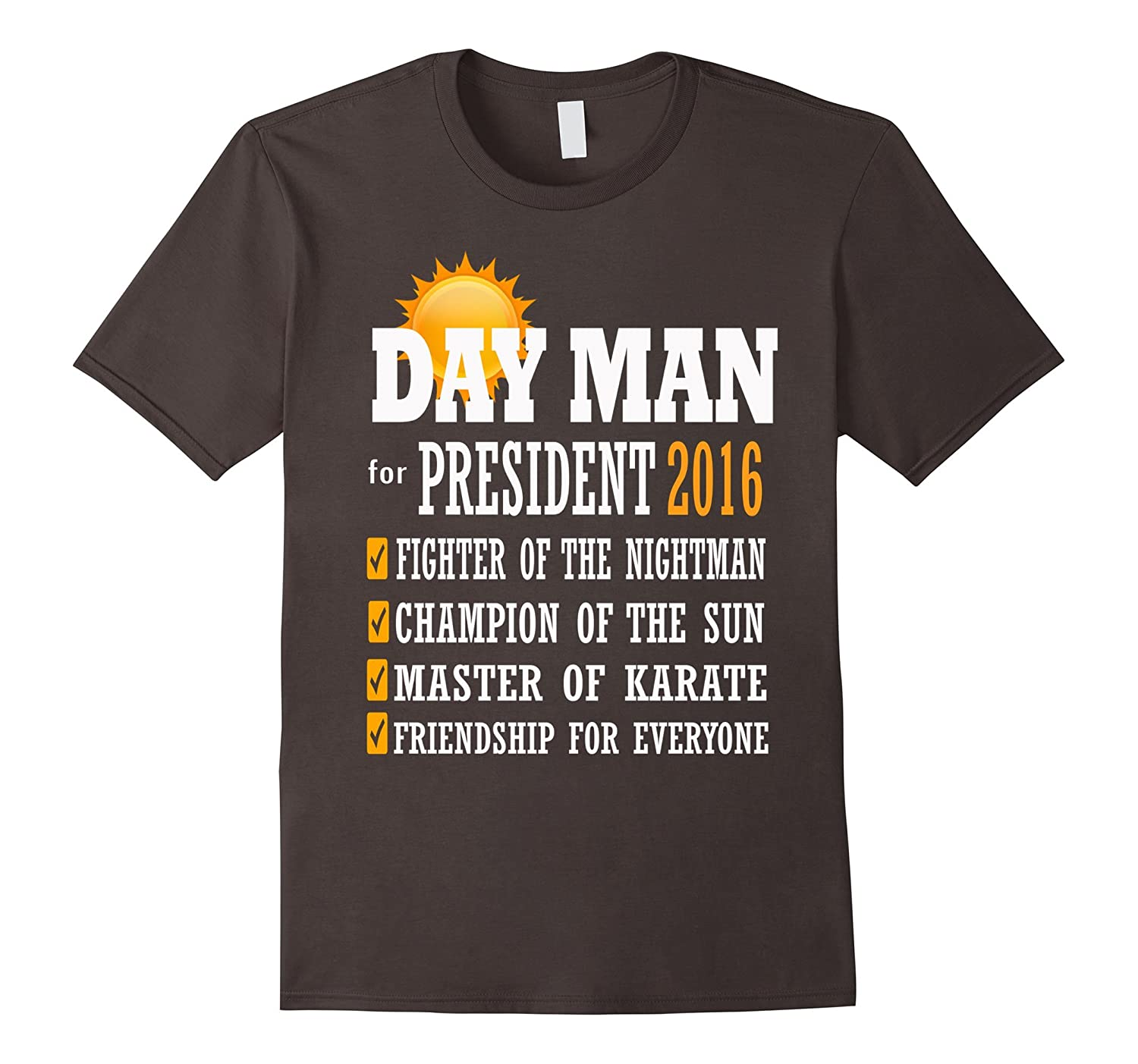 Dayman for president 2016 Sunny day T shirt-TD