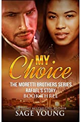My Choice: Moretti Brothers Series - Book Three Kindle Edition