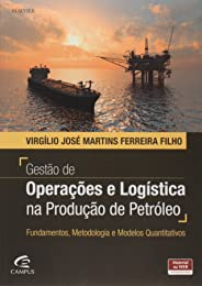 Gestão de operações e logística na produção de petróleo
