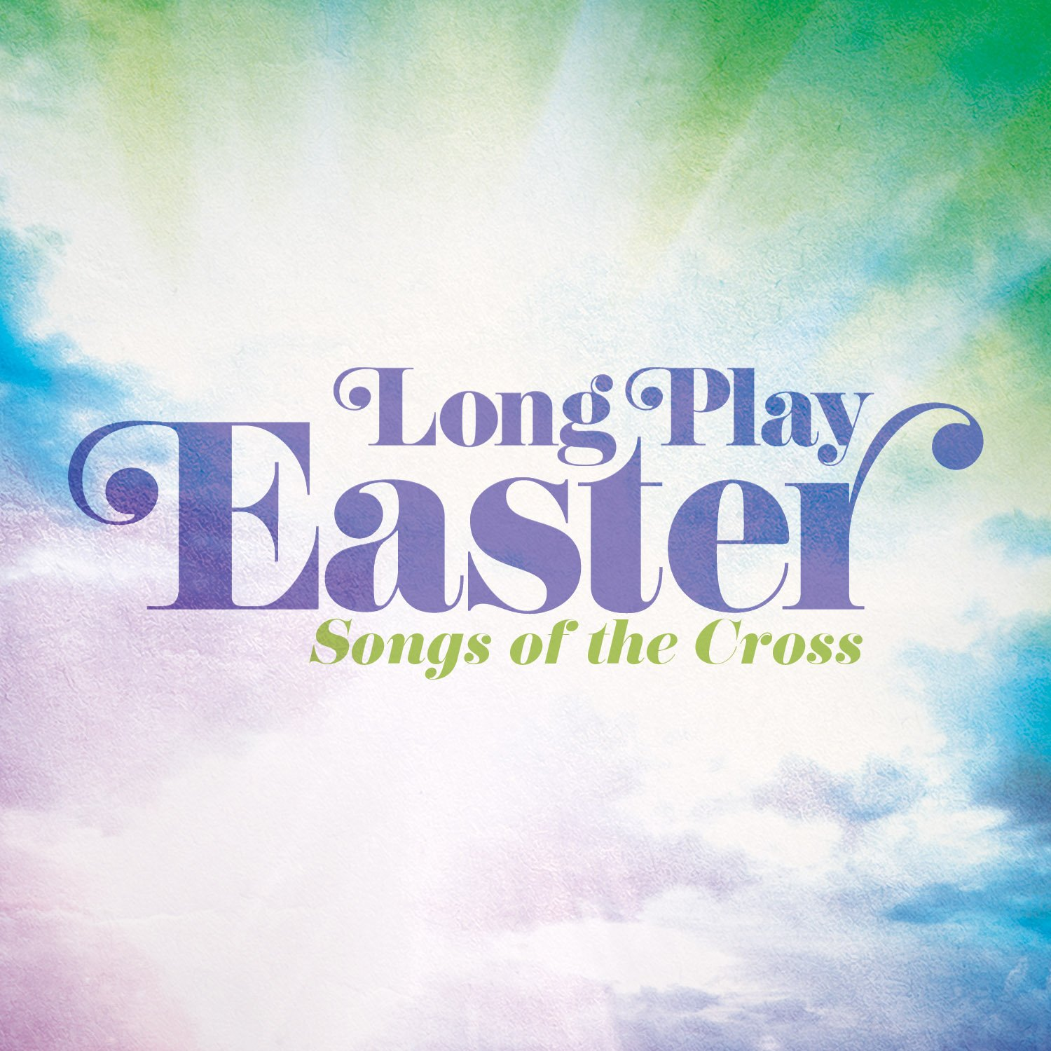 Long Play Easter - Songs Of The Cross
