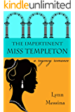 The Impertinent Miss Templeton: A Regency Romance (Love Takes Root Book 5)
