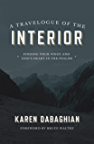 A Travelogue of the Interior: Finding Your Voice and God's Heart in the Psalms (English Edition)