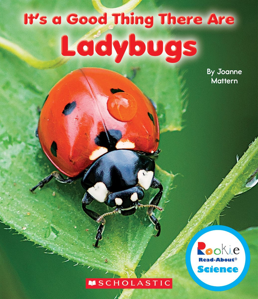 Amazon.com: It's a Good Thing There Are Ladybugs (Rookie Read-About Science)  (9780531228302): Joanne Mattern: Books