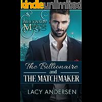 The Billionaire and the Matchmaker: (Billionaire Matchmaker - Book 1)