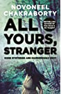 All Yours, Stranger (English) price comparison at Flipkart, Amazon, Crossword, Uread, Bookadda, Landmark, Homeshop18
