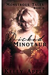 The Wicked Minotaur (Monstrous Tales Book 6) Kindle Edition