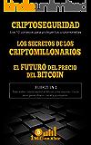 3 EN 1: CRIPTOSEGURIDAD (Los 10 consejos para proteger tus criptomonedas + LOS SECRETOS DE LOS CRIPTOMILLONARIOS + EL…