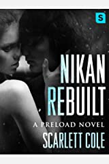Nikan Rebuilt: A steamy, emotional rockstar romance (Preload Book 3)
