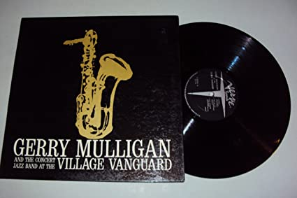 Gerry Mulligan And The Concert Jazz Band At The Village Vanguard Amazon Com Music