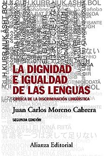 La dignidad e igualdad de las lenguas: Segunda edición - Crítica de la discriminación lingüística