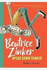 Beatrice Zinker, Upside Down Thinker Kindle Edition