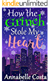 How the Grinch Stole My Heart (English Edition)