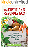 The Dietitian's Resupply Box: A Guide to Thru-Hiking on a Plant-Based Diet