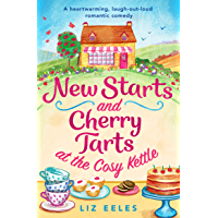 New Starts and Cherry Tarts at the Cosy Kettle: A heartwarming, laugh out loud romantic comedy