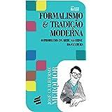 Formalismo & Tradição Moderna: O problema da arte na crise da cultura (Biblioteca José Guilherme Merquior)