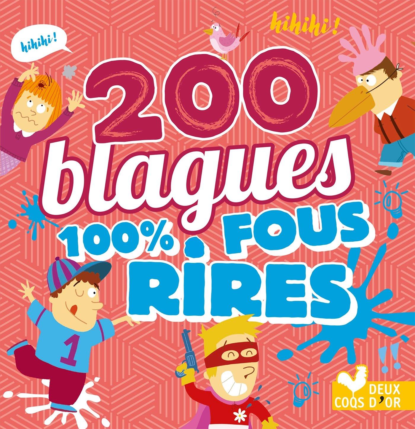 200 blagues 100% fous rires Broché – 17 janvier 2018 Hachette Deux Coqs d' Or 2011206693 Recueils (contes