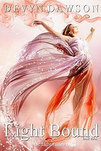 Light Bound Book Three: The Light Tamer Trilogy Book Three