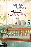 Alles, was bleibt: Roman (German Edition)