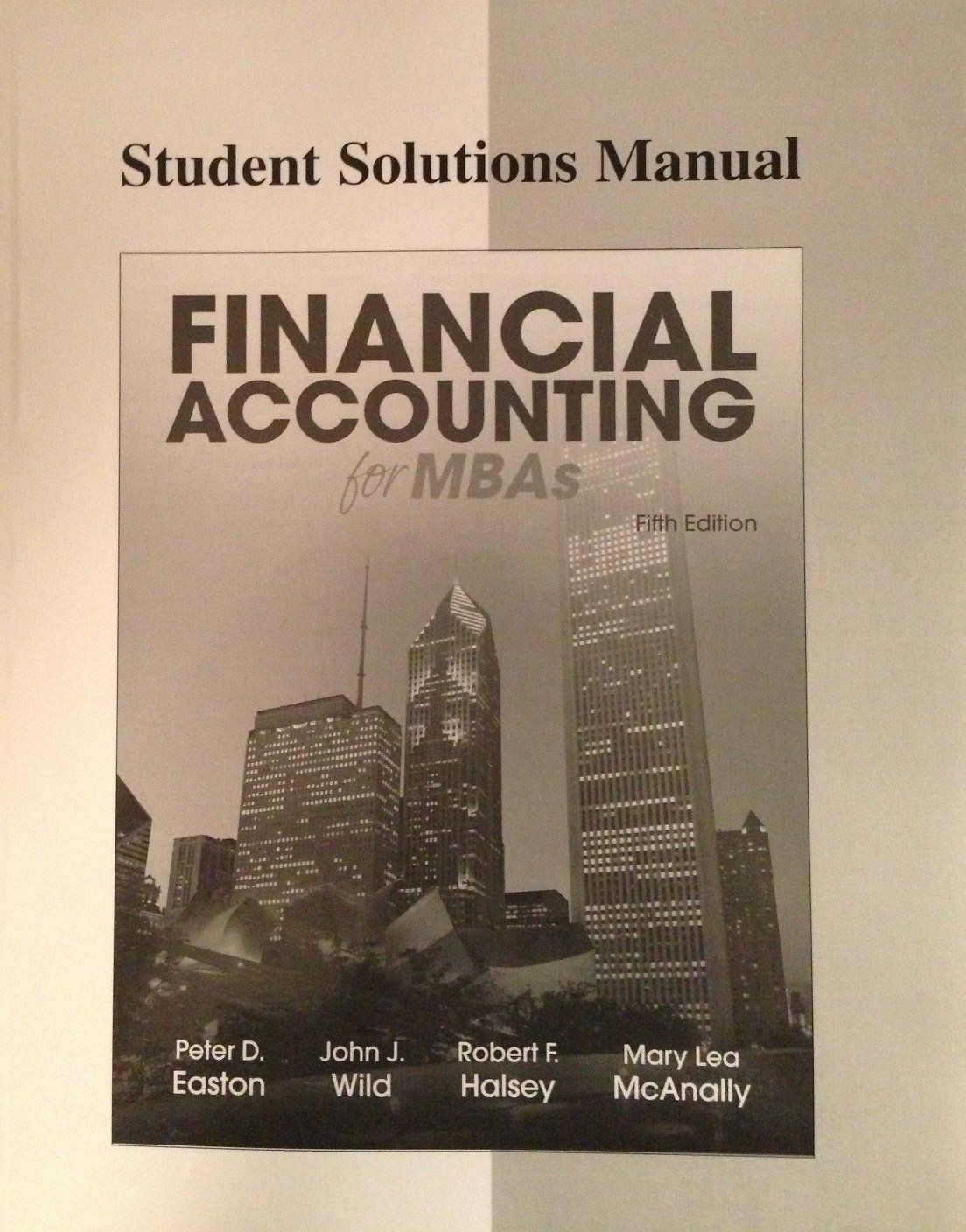 Student Solution Manual for Financial Accounting for MBAs, 5th Edition:  9781618530196: Amazon.com: Books