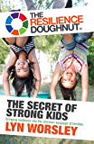 The Resilience Doughnut: The Secret of Strong Kids