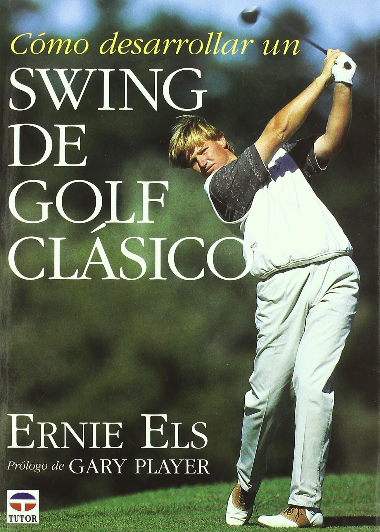 Como Desarrollar Un Swing de Golf Clasico (Spanish Edition ...