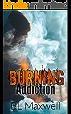 Burning Addiction