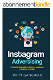Instagram Advertising: The step by step guide to launch a successful instagram campaign. (English Edition)