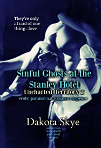 Sinful Ghosts of the Stanley Hotel: Uncharted Territory 2
