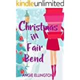 Christmas in Fair Bend: (A charming small town romance)