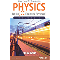 Practice Problems in Physics for the JEE (Main and Advance) Volume I