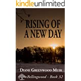 Rising of a New Day (Bellingwood Book 32)