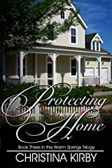 Protecting Home (Warm Springs Trilogy Book 3) Kindle Edition