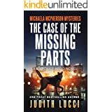 The Case of the Missing Parts: A K9 Police Hero Novel (Michaela McPherson Mysteries Book 5)