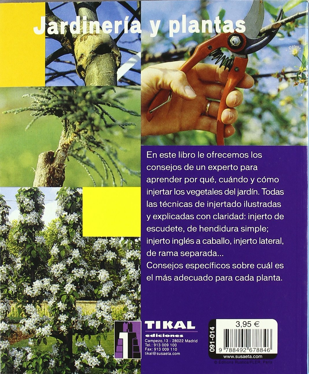 Injerto. Todos Los Metodos Explicados Paso A Paso Jardineria Y Plantas  Jardinería Y Plantas: Amazon.es: Patrick Mioulane: Libros