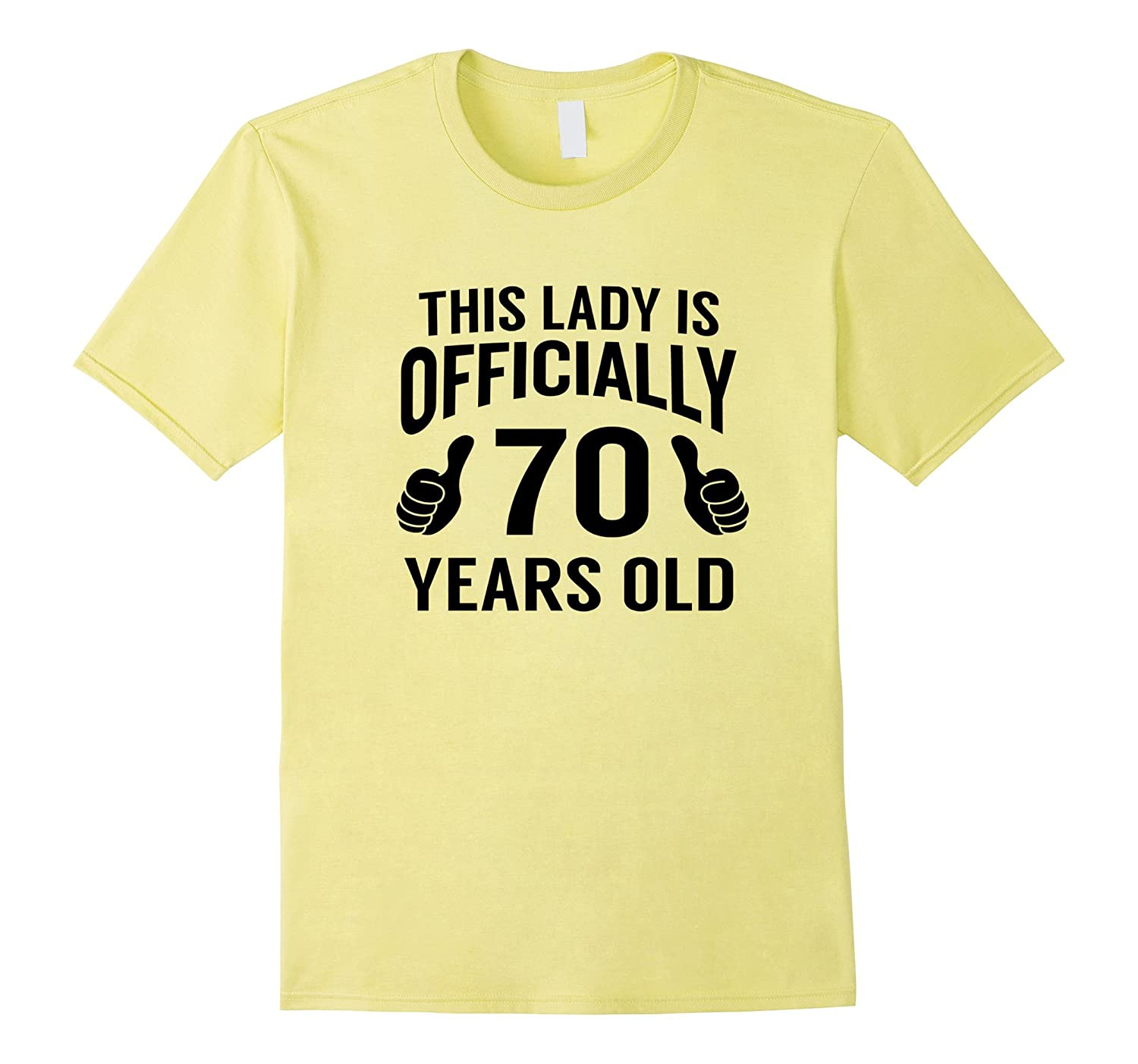 c361e888e This Lady Is 70 Funny 70th Birthday T-Shirt Cool Ladies Gift-4LVS ...