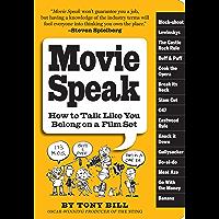 Movie Speak: How to Talk Like You Belong on a Film Set