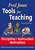 Fred Jones Tools for Teaching 3rd Edition: Discipline•Instruction•Motivation Primary Prevention of Discipline Problems (English Edition)