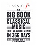 Classic FM's Big Book of Classical Music: 1000 years of music in 366 days