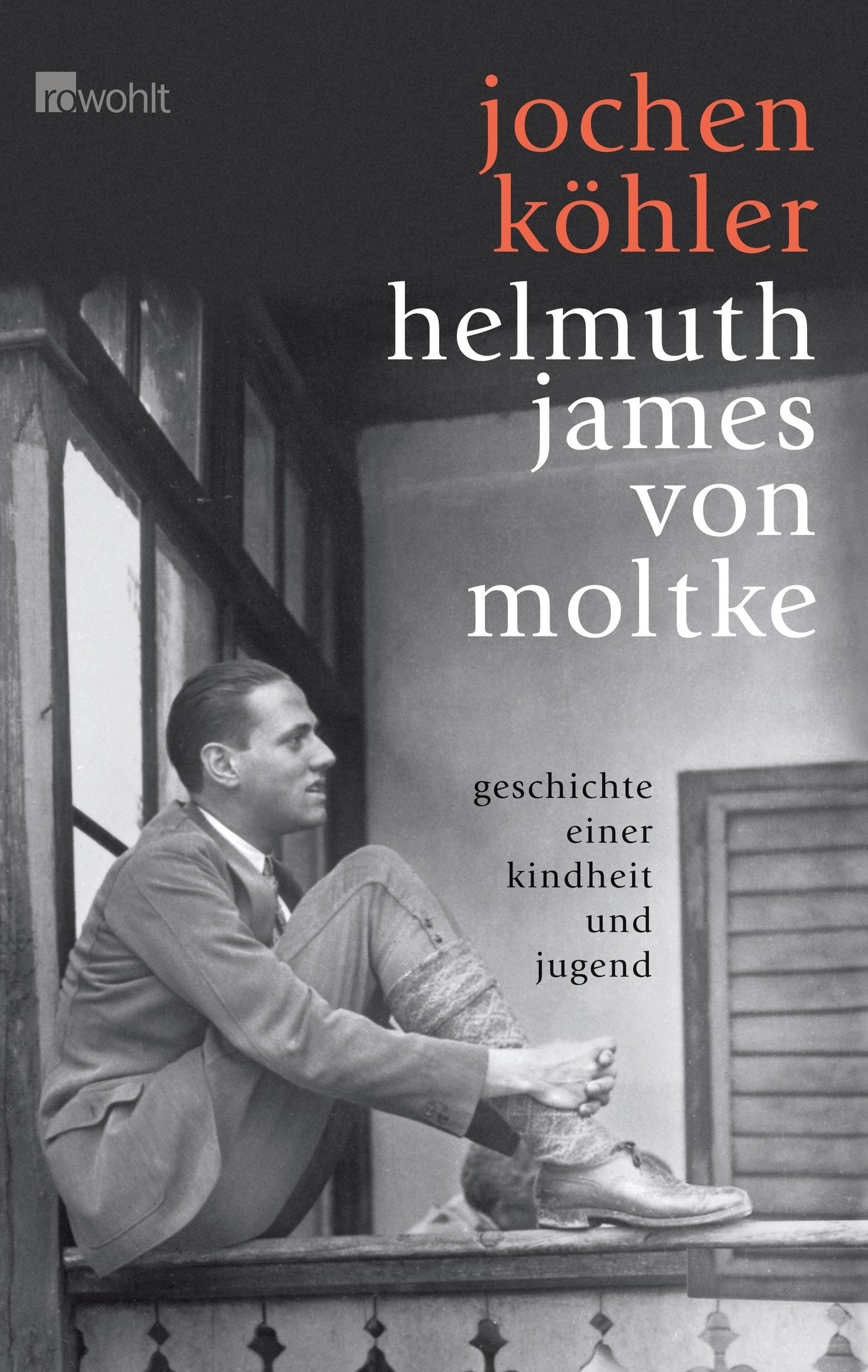Helmuth James von Moltke: Geschichte einer Kindheit und Jugend