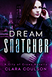 Dream Snatcher (Tales from the City of Crows Book 1)