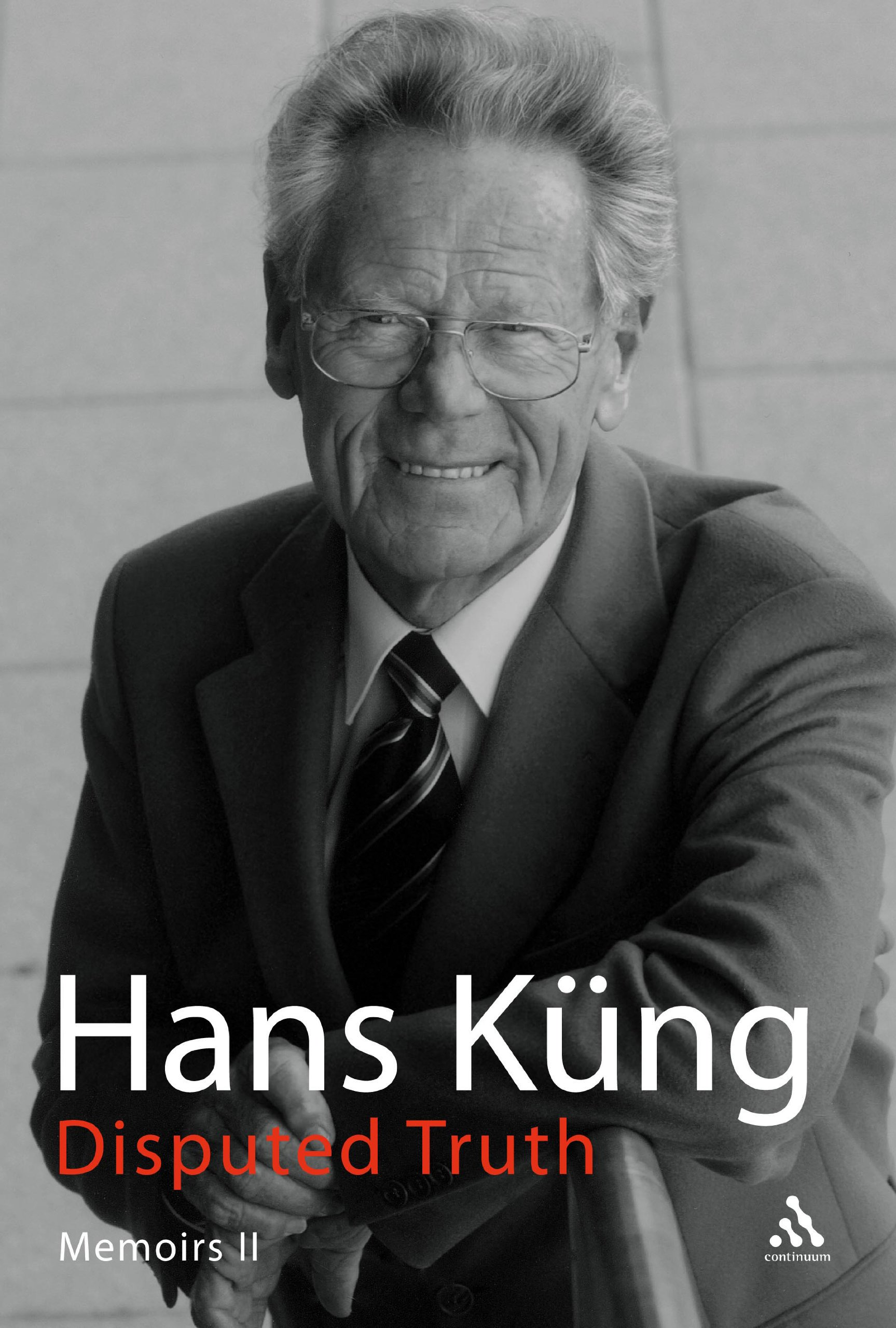 Disputed Truth: Memoirs Volume 2: Hans Küng: 9780826499103: Amazon ...