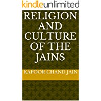 Religion and Culture of The Jains (English Edition)
