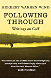 Following Through: Writings on Golf