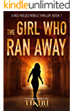 The Girl Who Ran Away: A gripping suspense thriller (Red Heeled Rebels Book 1)