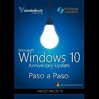 Windows 10 Paso a Paso (Anniversary Update): Actualización Constante (MOBI + EPUB + PDF)