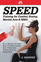 Speed Training: For Combat Boxing Martial Arts