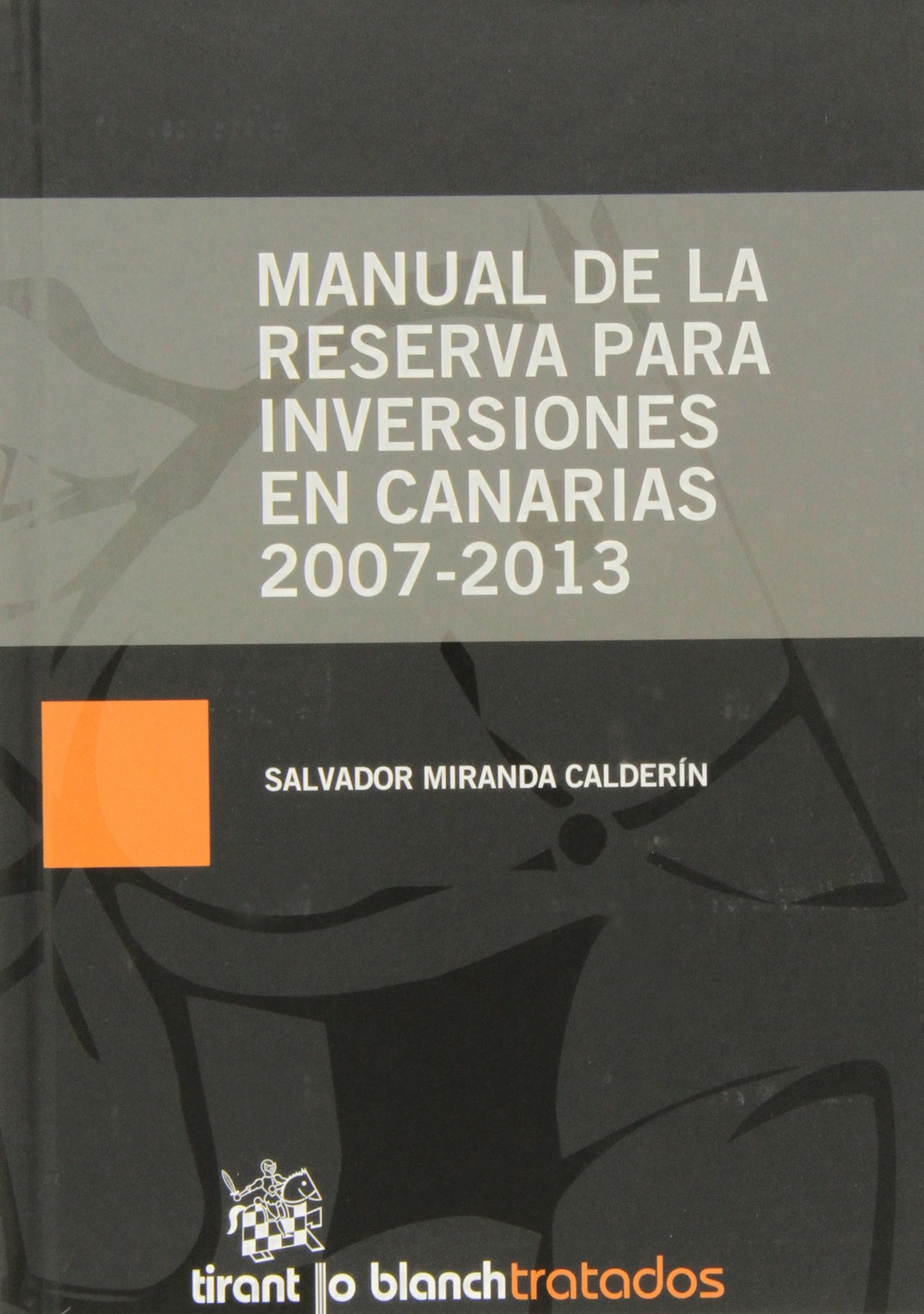 Manual de la Reserva para Inversiones en Canarias 2007-2013: Amazon.es: Salvador Miranda Calderín: Libros