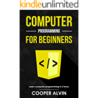 Computer Programming For Beginners: Learn The Basics of Java, SQL, C, C++, C#, Python, HTML, CSS and Javascript (English Edition)