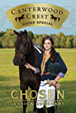 Chosen: Super Special (Canterwood Crest Book 1)